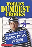 World's Dumbest Crooks (0439643570) by Allan Zullo