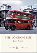 The London Bus (Shire Library) [Paperback] by Taylor, James