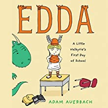 Edda: A Little Valkyrie's First Day of School (       UNABRIDGED) by Adam Auerbach Narrated by Susie Berneis
