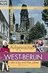 Aufgewachsen in West-Berlin in den 60...