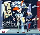 Die Basler Schnitzelbängg