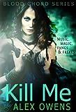 Kill Me (Blood Chord Book 1)