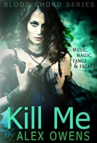 (FREE on 1/25) Kill Me by Alex Owens - http://eBooksHabit.com