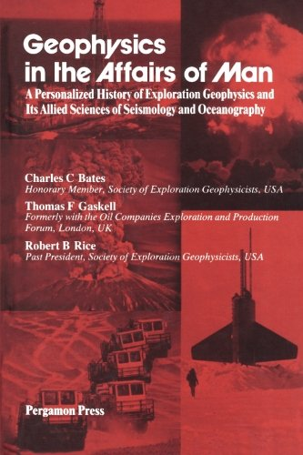 Geophysics in the Affairs of Man: A Personalized History of Exploration Geophysics and Its Allied Sciences of Seismology