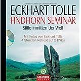 """Findhorn Seminarvon """"Eckhart Tolle"""""""