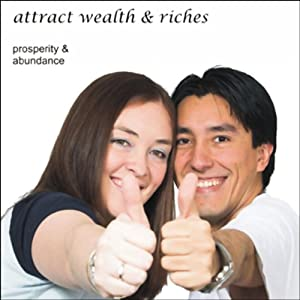 Prosperity & Abundance: Attract Wealth and Riches | [Christine Sherborne]