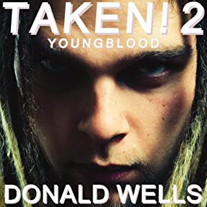 Taken! 2: The Taken! Series of Short Stories | [Donald Wells]