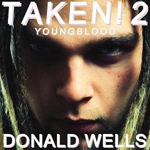 Taken! 2: The Taken! Series of Short Stories | [Donald Wells]