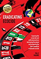 Eradicating Ecocide: Laws and Governance to Prevent the Destruction of Our Planet