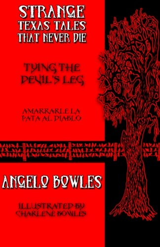 Tying the Devil's Leg (Strange Texas Tales That Never Die) (Volume 16) (The Devil Never Dies compare prices)