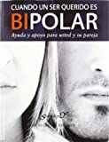 img - for CUANDO UN SER QUERIDO ES BIPOLAR book / textbook / text book