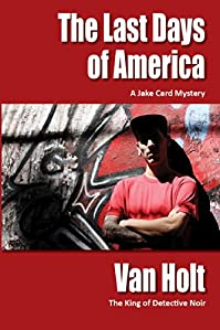 (FREE on 7/3) The Last Days Of America by Van Holt - http://eBooksHabit.com