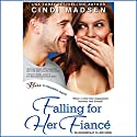Falling for Her Fiance (       UNABRIDGED) by Cindi Madsen Narrated by Marisol Ramirez