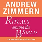 Andrew Zimmern, Rituals Around the World: Chapter 18 from 'The Bizarre Truth' | Andrew Zimmern