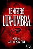 Le myst�re Lux et Umbra : T2 - Les enqu�tes du commandant Gabriel Gerfaut