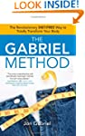 The Gabriel Method: The Revolutionary...