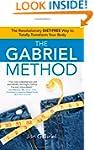 The Gabriel Method: The Revolutionary...