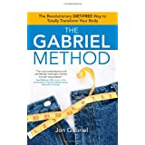 The Gabriel Method: The Revolutionary Diet-free Way to Totally Transform Your Bodypar Jon Gabriel