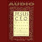 Jesus, CEO: Using Ancient Wisdom for Visionary Leadership | Laurie Beth Jones