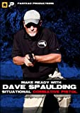 Panteao Productions: Make Ready with Dave Spaulding Situational Combative Pistol - PMR039 - Self Defense - Concealed Carry - CCW - Handgun Training - DVD