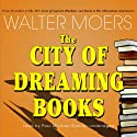 The City of Dreaming Books (       UNABRIDGED) by Walter Moers, John Brownjohn (translator) Narrated by Paul Michael Garcia