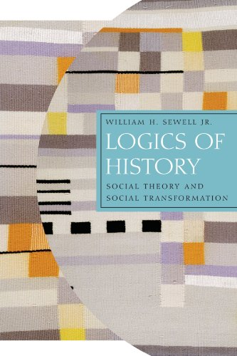 Logics of History: Social Theory and Social Transformation (Chicago...