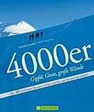 4000er Gipfel, Grate, große Wände: Die 30 schönsten Routen in Fels und Eis - Gipfel und große Wände wie Mont Blanc, Gran Paradiso, Schreckhorn, ... Zahlreicher Iinformationen auf 165 Seiten