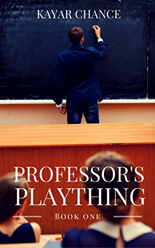 Professor's Plaything (Bad Professor Book 1), by Kayar Chance