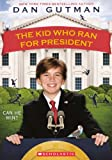 Kid Who Ran for President (0613035623) by Gutman, Dan