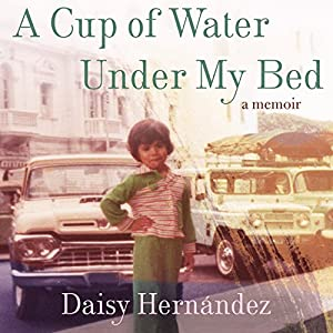 A Cup of Water Under My Bed Audiobook