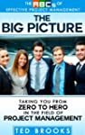 The Big Picture: Taking You from Zero...