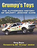 Grumpy's Toys: The Authorized History of Grumpy Jenkins' Cars (Cartech)