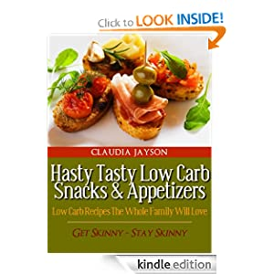 Hasty Tasty Low Carb Snacks & Appetizers - Claudia Jayson