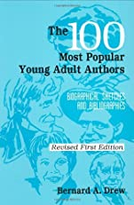 The 100 Most Popular Young Adult Authors: Biographical Sketches and Bibliographies (Popular Authors Series)