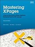 Mastering XPages: A Step-by-Step Guide to XPages Application Development and the XSP Language (IBM Press)