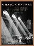 Image of Grand Central: How a Train Station Transformed America