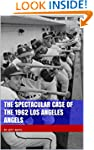 The Spectacular Case of the 1962 Los...