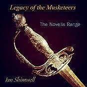 Legacy of the Musketeers: The Novella Range, Book 1 | Ian Shimwell