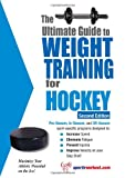 Ultimate Guide to Weight Training for Hockey (Ultimate Guide to Weight Training: Hockey)