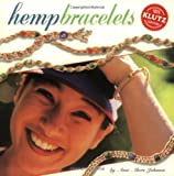 Hemp Bracelets (Klutz) (1570541876) by Johnson, Anne Akers