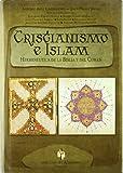 img - for CRISTIANISMO E ISLAM. Hermen utica de la Biblia y del Cor n book / textbook / text book