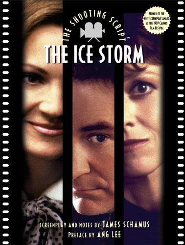 THE ICE STORM: THE SHOOTING SCRIPT.