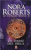 echange, troc Nora Roberts - Le cercle blanc, Tome 2 : La danse des dieux