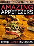 img - for Amazing Appetizers (Gourmet Ninja Guides Book 1) book / textbook / text book