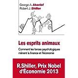 Les Esprits animaux: Comment les forces psychologiques m�nent la finance et l'�conomiepar George Akerlof