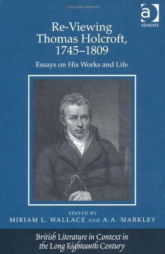 Re-Viewing Thomas Holcroft, 17<span class=hidden_cl>[zasłonięte]</span>809 (British Literature in Context in the Long Eighteenth Century)