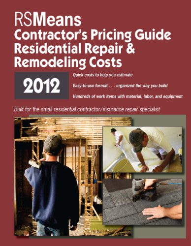 RSMeans Contractor's Pricing Guide: Residential Repair & Remodeling 2012 (Means Residential Repair & Remodeling