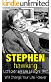Stephen Hawking: Extraordinary Life Lessons That Will Change Your Life Forever (Inspirational Books) (English Edition)