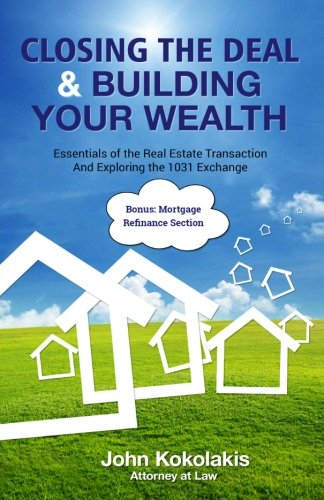 closing-the-deal-building-your-wealth-essentials-of-the-real-estate-transaction-and-exploring-the-10