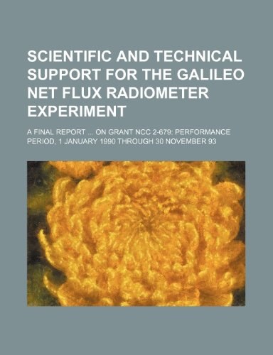 Scientific and Technical Support for the Galileo Net Flux Radiometer Experiment: A Final Report ... on Grant Ncc 2-679: Performance Period